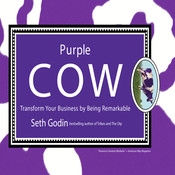Purple Cow: Transform Your Business by Being Remarkable, by Seth Godin