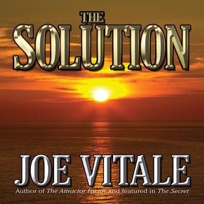 The Solution Audiobook, by Joe Vitale