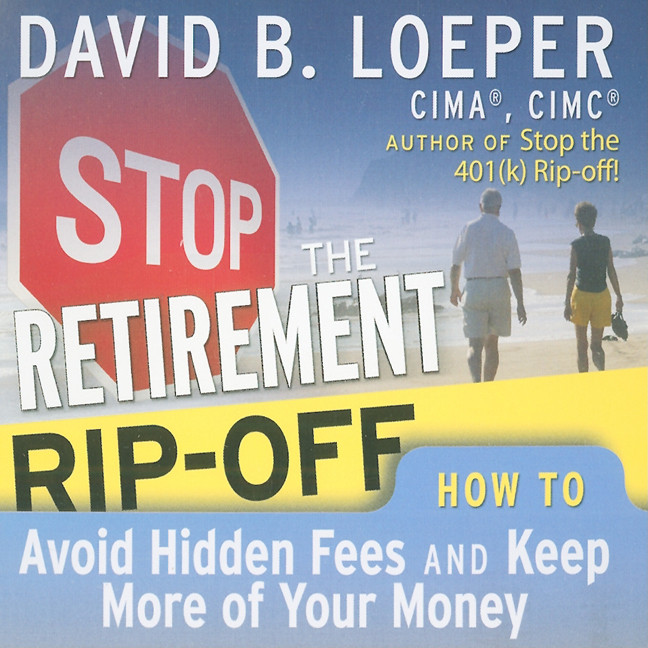 Printable Stop the Retirement Rip-off: How to Avoid Hidden Fees and Keep More of Your Money Audiobook Cover Art