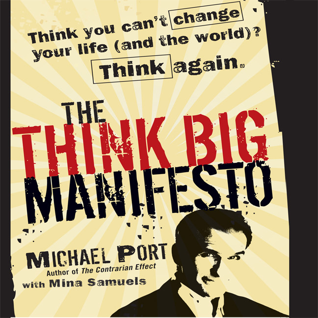 Printable The Think Big Manifesto: Think You Can't Change Your Life (and the World) Think Again Audiobook Cover Art