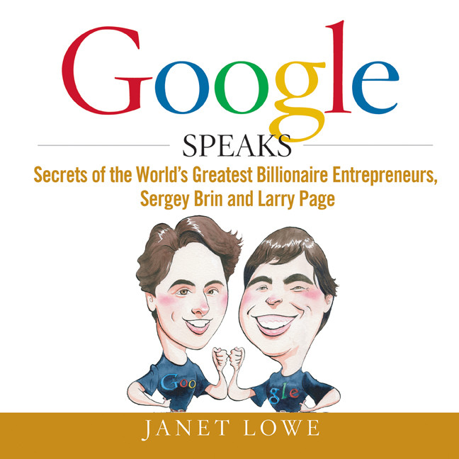 Printable Google Speaks: Secrets of the Worlds Greatest Billionaire Entrepreneurs, Sergey Brin and Larry Page Audiobook Cover Art