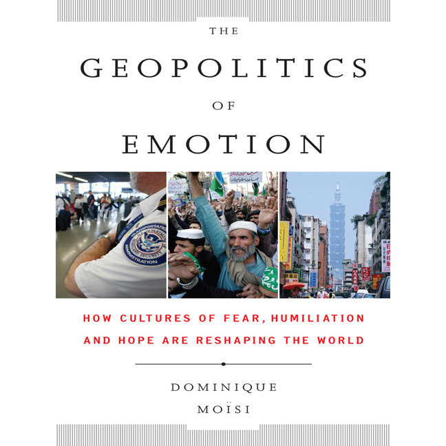 Printable The Geopolitics of Emotion: How Cultures of Fear, Humiliation, and Hope are Reshaping the World Audiobook Cover Art