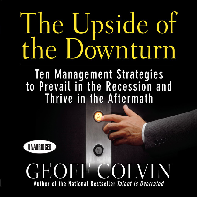 Printable The Upside of the Downturn: Ten Management Strategies to Prevail in the Recession and Thrive in the Aftermath Audiobook Cover Art