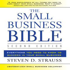 The Small Business Bible, 2E: Everything You Need to Know to Succeed in Your Small Business Audiobook, by Steven D. Strauss