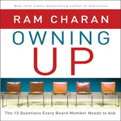 Owning Up: The 14 Questions Every Board Member Needs to Ask, by Ram Charan