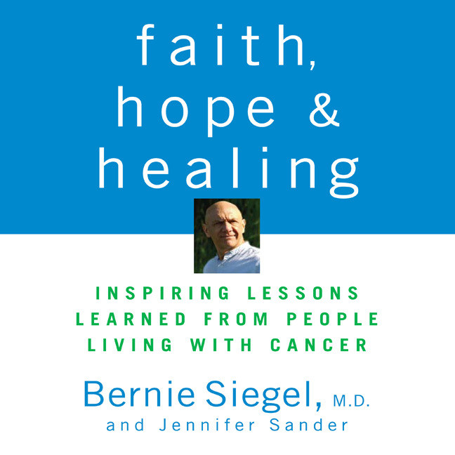 Printable Faith, Hope, and Healing: Inspiring Lessons Learned from People Living with Cancer Audiobook Cover Art