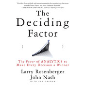 The Deciding Factor: The Power of Analytics to Make Every Decision a Winner Audiobook, by Larry E. Rosenberger, Josh Larry, Nash E. Rosenberger, John Nash