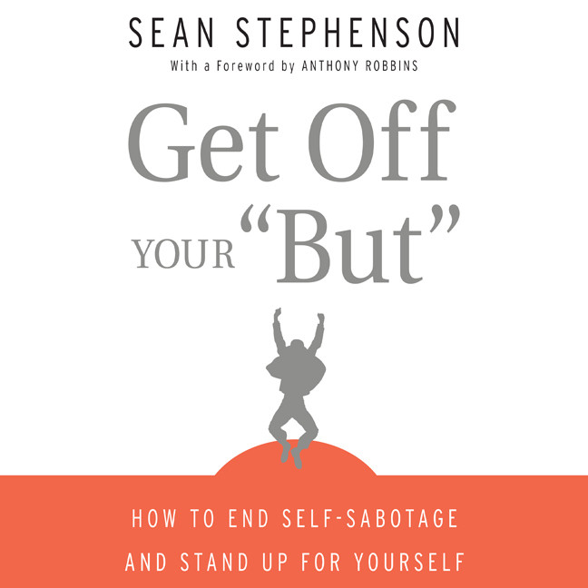 Printable Get Off Your 'But': How to End Self-Sabotage and Stand Up for Yourself Audiobook Cover Art