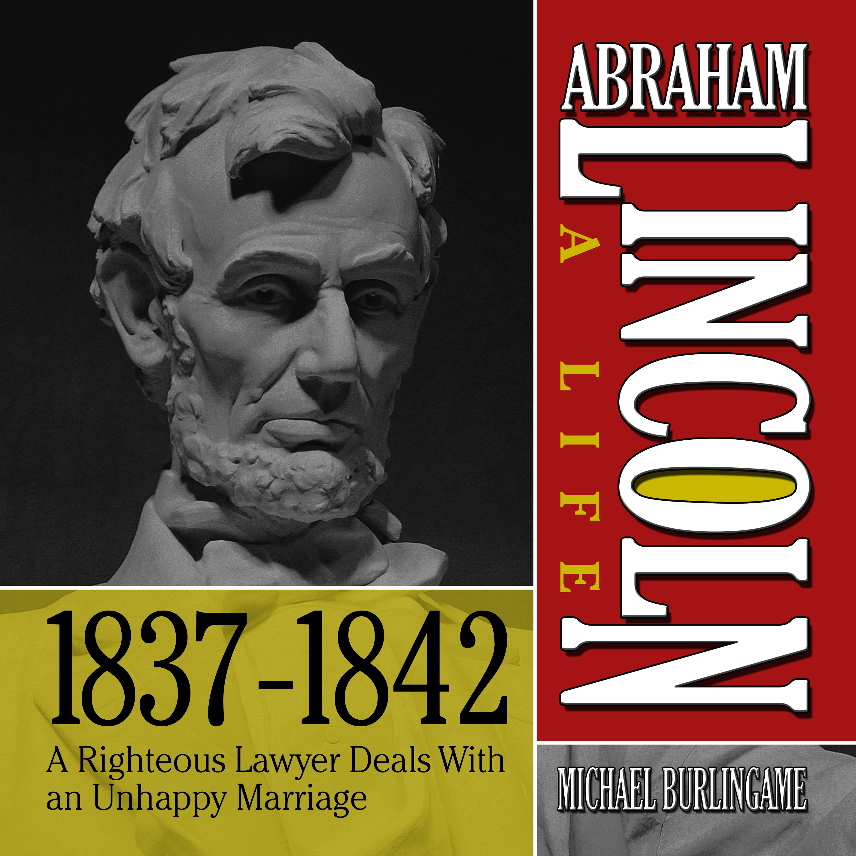 Printable Abraham Lincoln: A Life  1837-1842: A Righteous Lawyer Deals With an Unhappy Marriage Audiobook Cover Art