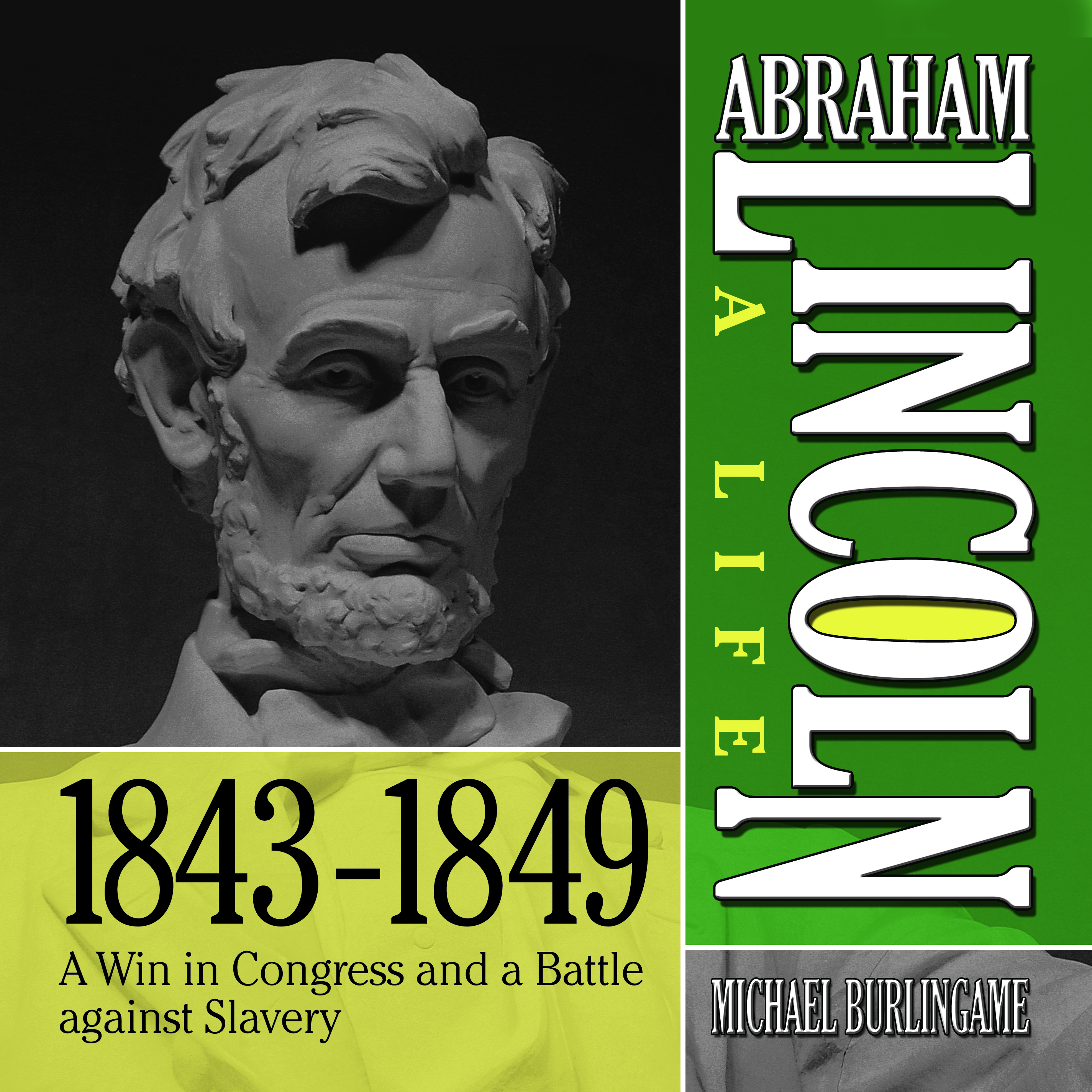Printable Abraham Lincoln: A Life  1843-1849: A Win in Congress and a Battle Against Slavery Audiobook Cover Art
