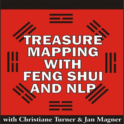 Treasure Mapping with Feng Shui and NLP Audiobook, by Christiane Turner