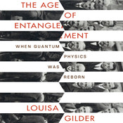 The Age of Entanglement: When Quantum Physics was Reborn Audiobook, by Louisa Gilder
