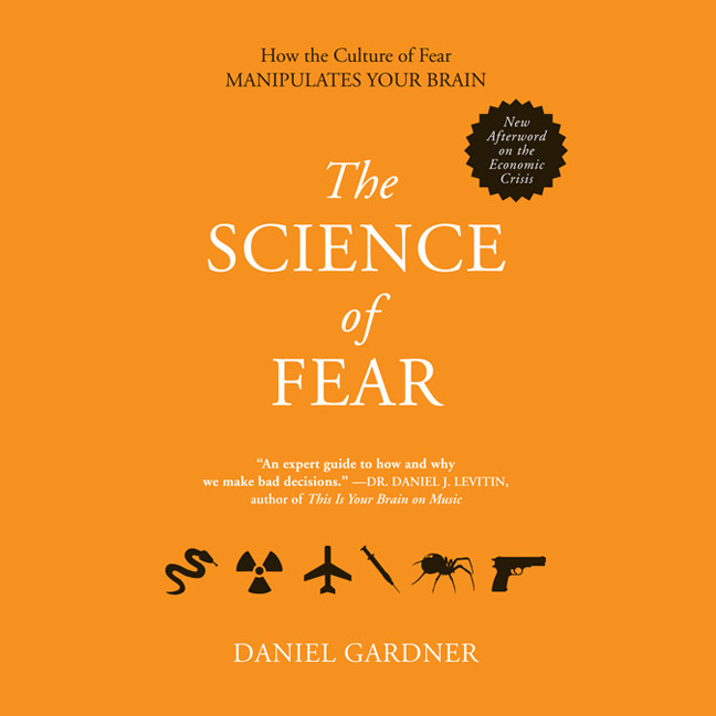 Printable The Science of Fear: Why We Fear the Things We Should not—and Put Ourselves in Great Danger Audiobook Cover Art