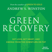 Green Recovery: Get Lean, Get Smart, and Emerge From the Downturn On Top, by Andrew S. Winston