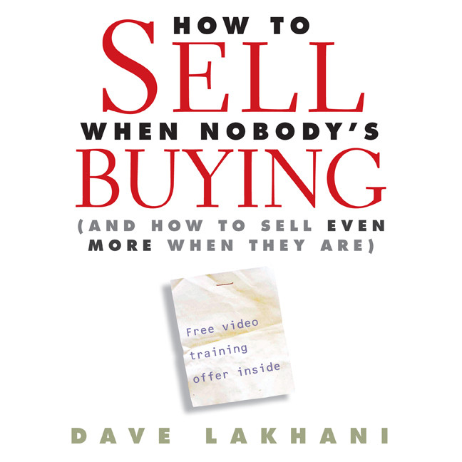 Printable How to Sell When Nobody's Buying: And How to Sell Even More When They Are Audiobook Cover Art