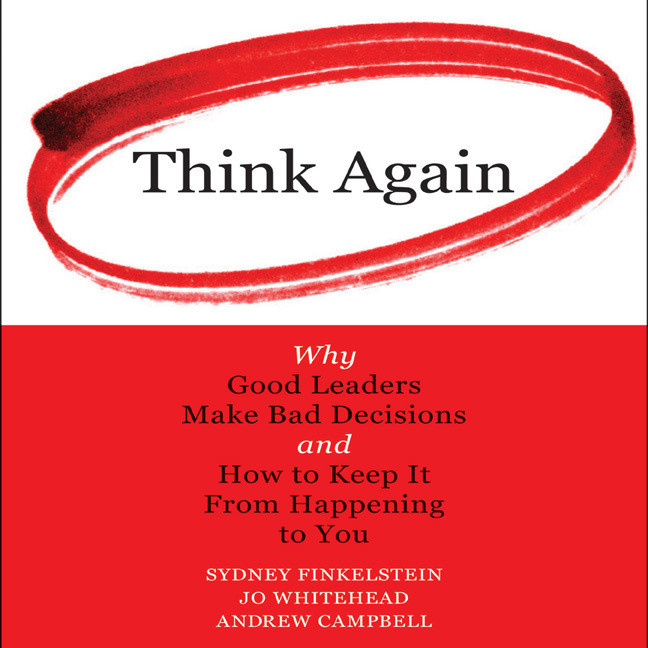 Printable Think Again: Why Good Leaders Make Bad decisions and How to Keep it from Happening to You Audiobook Cover Art