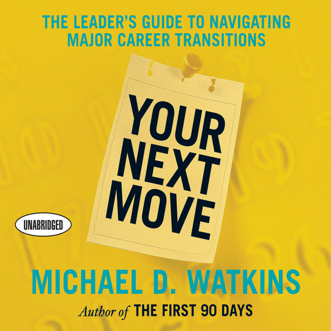 Printable Your Next Move: The Leader's Guide to Navigating Major Career Transitions Audiobook Cover Art