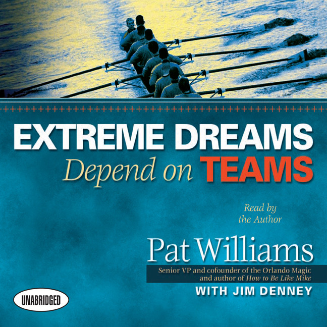 Printable Extreme Dreams Depend on Teams: Foreword by Doc Rivers and Patrick Lencioni Audiobook Cover Art