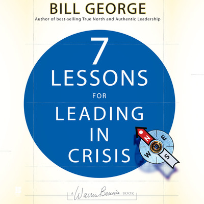 7 Lessons for Leading in Crisis Audiobook, by Bill George