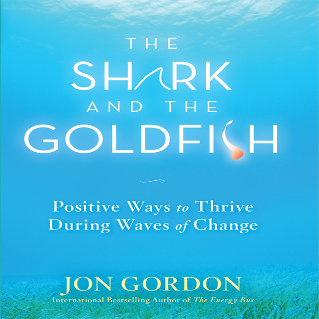 Printable The Shark and the Goldfish: Positive Ways to Thrive During Waves of Change Audiobook Cover Art