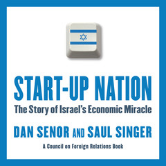 Start-Up Nation: The Story of Israels Economic Miracle Audiobook, by Dan Senor, Saul Singer