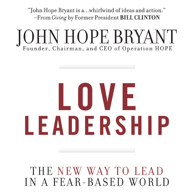 Printable Love Leadership: The New Way to Lead in a Fear-Based World Audiobook Cover Art