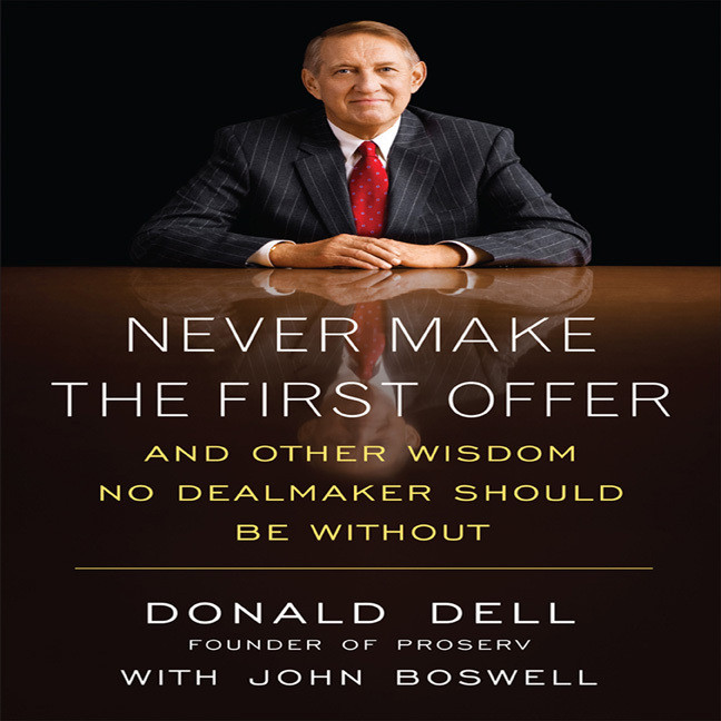 Printable Never Make the First Offer: And Other Wisdom No Dealmaker Should Be Without Audiobook Cover Art