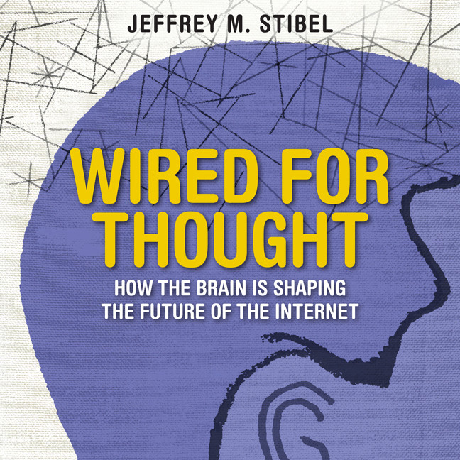 Printable Wired For Thought: How the Brain is Shaping the Future of the Internet Audiobook Cover Art
