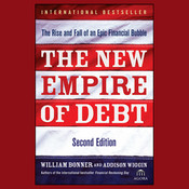 The New Empire of Debt: The Rise and Fall of an Epic Financial Bubble Audiobook, by William Bonner, Addison Wiggin