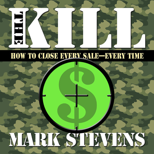 Printable The Kill: How to Close Every Sale-Every Time Audiobook Cover Art
