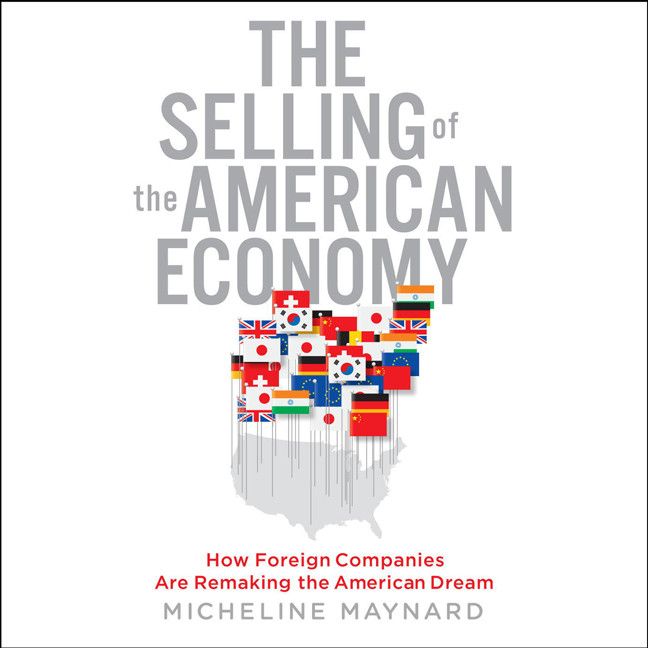 Printable The Selling of the American Economy: How Foreign Companies Are Remaking the American Dream Audiobook Cover Art