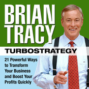 TurboStrategy: 21 Powerful Ways to Transform Your Business and Boost Your Profits Quickly, by Brian Tracy