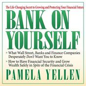 Bank On Yourself: The Life-Changing Secret to Growing and Protecting Your Financial Future, by Pamela Yellen