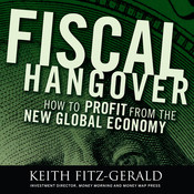 Fiscal Hangover: How to Profit from the New Global Economy Audiobook, by Keith Fitz-Gerald