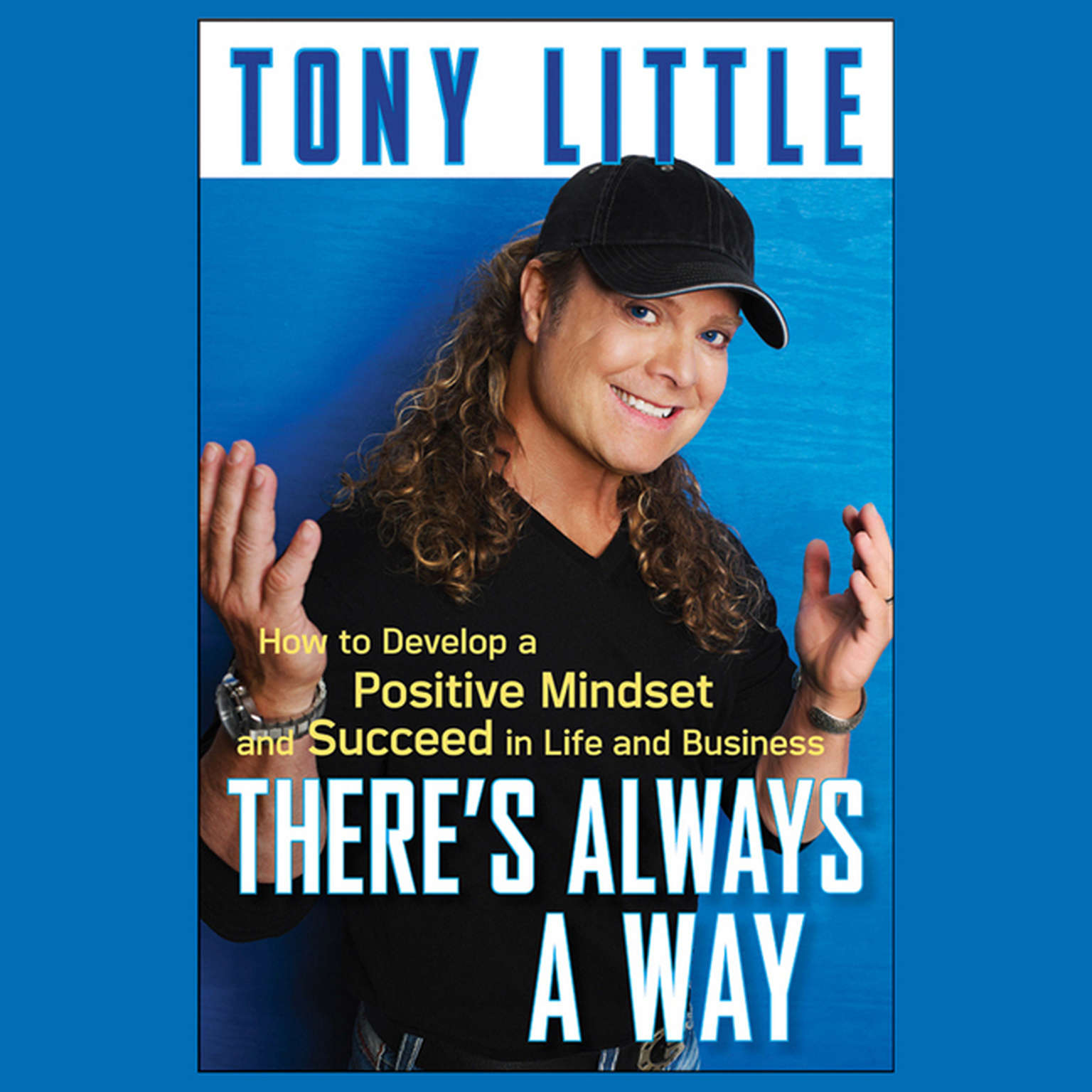 Printable There's Always a Way: How to Develop a Positive Mindset and Succeed in Life and Business Audiobook Cover Art