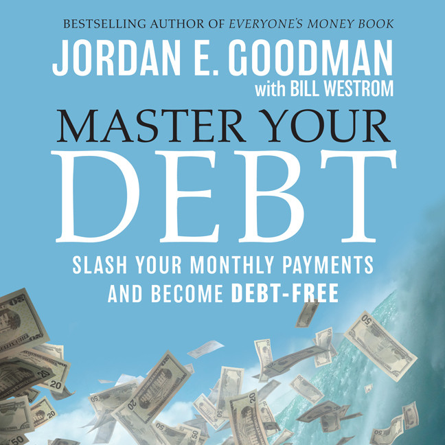 Printable Master Your Debt: Slash Your Monthly Payments and Become Debt Free Audiobook Cover Art