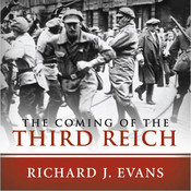 The Coming of the Third Reich, by Richard J. Evans