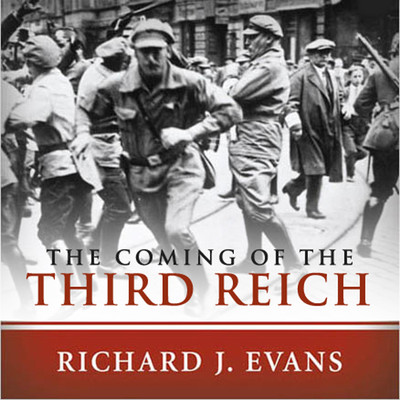 The Coming of the Third Reich Audiobook, by Richard J. Evans