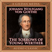 The Sorrows of Young Werther Audiobook, by Johann Wolfgang von Goethe