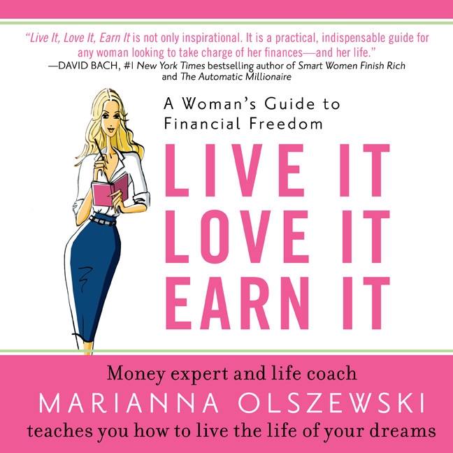 Printable Live It, Love It, Earn It: A Woman's Guide to Financial Freedom Audiobook Cover Art