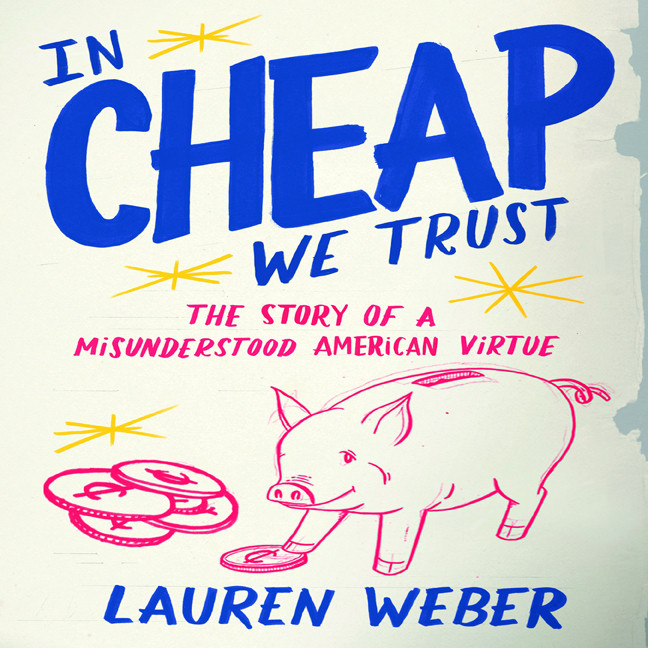 Printable In Cheap We Trust: The Story of a Misunderstood American Virtue Audiobook Cover Art