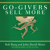 Go-Givers Sell More, by Bob Burg
