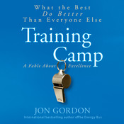 Training Camp: What the Best Do Better Than Everyone Else Audiobook, by Jon Gordon