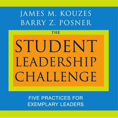 The Student Leadership Challenge: Five Practices for Exemplary Leaders Audiobook, by Barry Z. Posner, James M. Kouzes