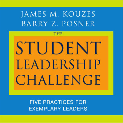 The Student Leadership Challenge: Five Practices for Exemplary Leaders Audiobook, by
