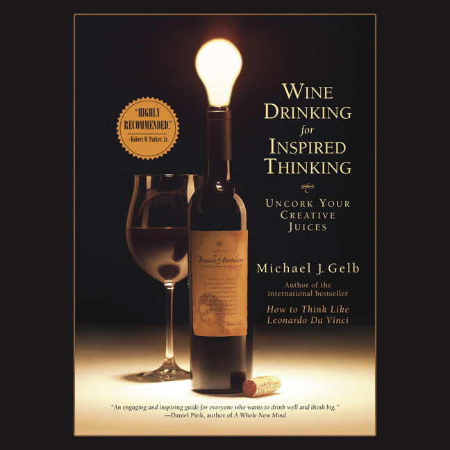 Printable Wine Drinking for Inspired Thinking: Uncork Your Creative Juices Audiobook Cover Art