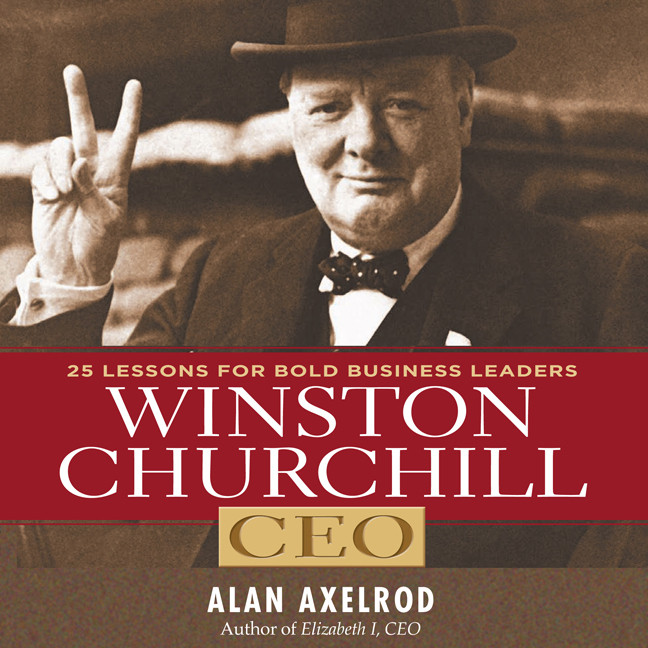 Printable Winston Churchill CEO: 25 Lessons for Bold Business Leaders Audiobook Cover Art