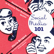 Social Media 101: Tactics and Tips to Develop Your Business Online, by Chris Brogan