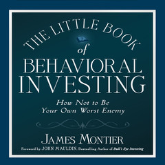 The Little Book of Behavioral Investing: How not to be your own worst enemy (Little Book, Big Profits) Audiobook, by James Montier