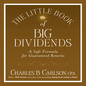 The Little Book of Big Dividends: A Safe Formula for Guaranteed Returns Audiobook, by Charles B. Carlson
